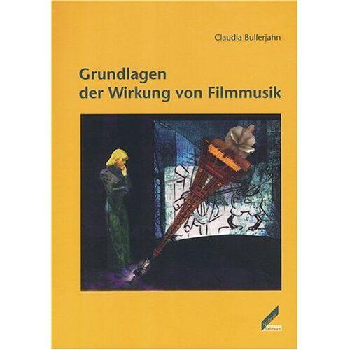 Claudia Bullerjahn - Grundlagen der Wirkung von Filmmusik - Preis vom 20.10.2020 04:55:35 h