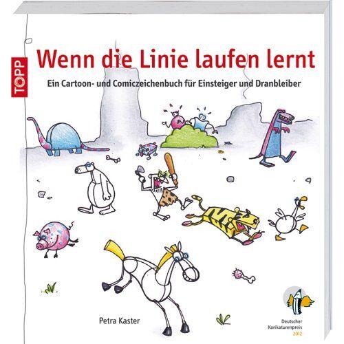 Petra Kaster - Wenn die Linie laufen lernt: Ein Cartoon- und Comiczeichenbuch für Einsteiger und Dranbleiber - Preis vom 21.02.2020 06:03:45 h