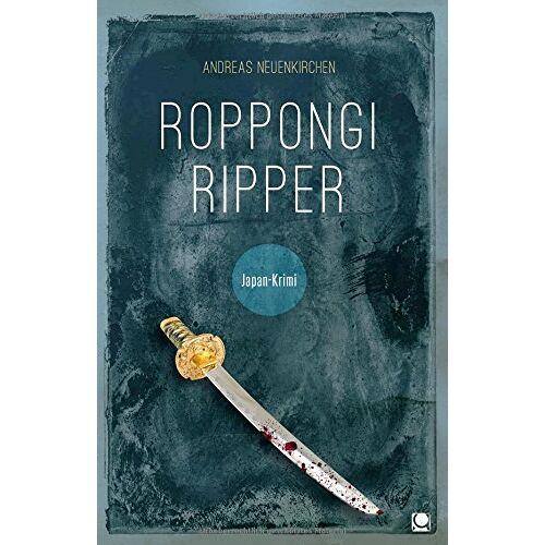 Andreas Neuenkirchen - Roppongi Ripper: Japan-Krimi - Preis vom 15.04.2021 04:51:42 h