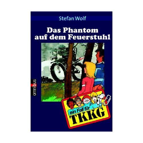 Stefan Wolf - TKKG 05 - Das Phantom auf dem Feuerstuhl. - Preis vom 20.10.2020 04:55:35 h