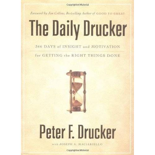 Drucker, Peter F. - The Daily Drucker: 366 Days of Insight and Motivation for Getting the Right Things Done - Preis vom 14.05.2021 04:51:20 h