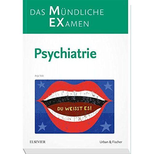 Anja Volz - MEX Das Mündliche Examen - Psychiatrie (MEX - Mündliches EXamen) - Preis vom 31.03.2020 04:56:10 h