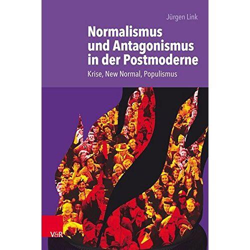 Jürgen Link - Normalismus und Antagonismus in der Postmoderne: Krise, New Normal, Populismus - Preis vom 25.02.2021 06:08:03 h