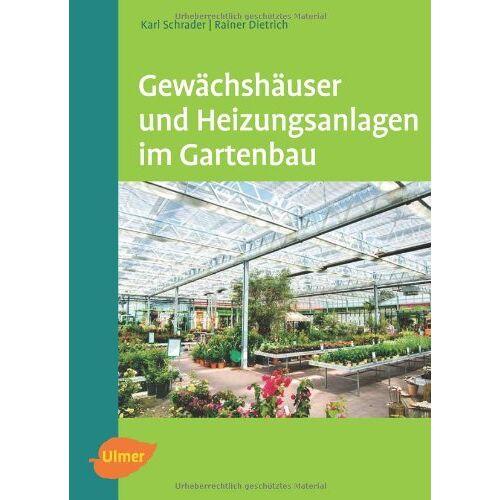 Karl Schrader - Gewächshäuser und Heizungsanlagen im Gartenbau - Preis vom 14.04.2021 04:53:30 h