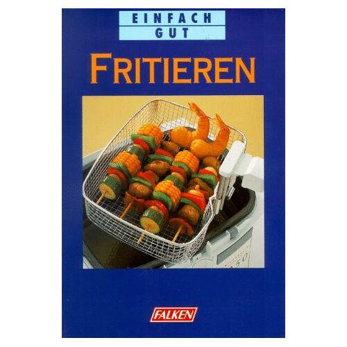 Ines Teitge - Fritieren. Einfach gut. - Preis vom 03.03.2021 05:50:10 h