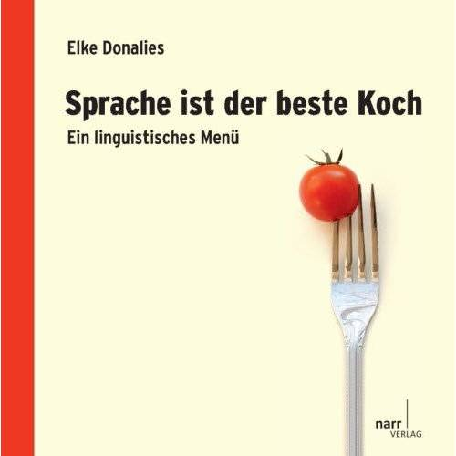 Elke Donalies - Sprache ist der beste Koch: Ein linguistisches Menü - Preis vom 08.05.2021 04:52:27 h