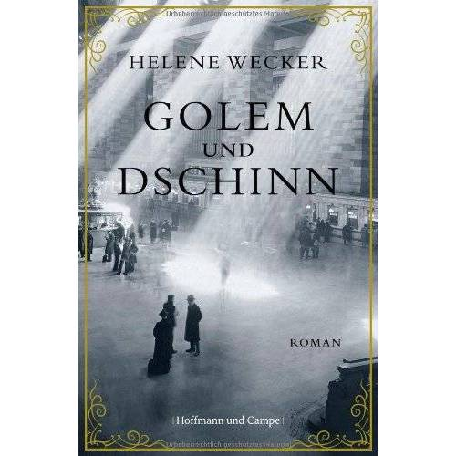 Helene Wecker - Golem und Dschinn - Preis vom 05.09.2020 04:49:05 h