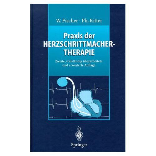 Wilhelm Fischer - Praxis der Herzschrittmachertherapie - Preis vom 21.04.2021 04:48:01 h