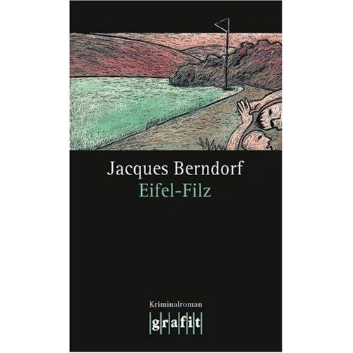Jacques Berndorf - Eifel-Filz. Der dritte Eifel-Krimi mit Siggi Baumeister: Band der Eifel-Serie - Preis vom 03.05.2021 04:57:00 h