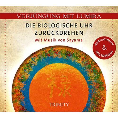Lumira - Verjüngung mit Lumira. Die biologische Uhr zurückdrehen: Mit Musik von Sayama Meditationen & Seelenreisen - Preis vom 23.01.2020 06:02:57 h