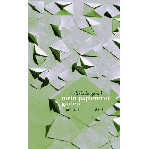 Elfriede Gerstl - Mein papierener Garten: Gedichte - Preis vom 20.10.2020 04:55:35 h