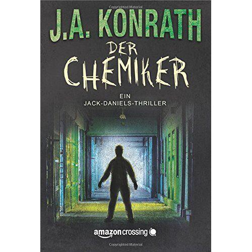 J.A. Konrath - Der Chemiker (Ein Jack Daniels Thriller, Band 4) - Preis vom 03.05.2021 04:57:00 h