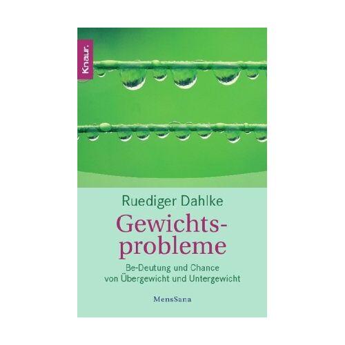Ruediger Dahlke - Gewichtsprobleme: Be-Deutung und Chance von Übergewicht und Untergewicht - Preis vom 13.04.2021 04:49:48 h