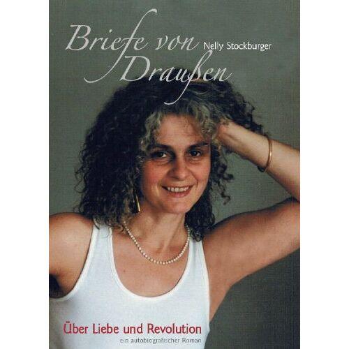 Nelly Stockburger - Briefe von Draußen: Über Liebe und Revolution - Preis vom 18.10.2020 04:52:00 h