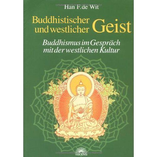 Wit, Han F. de - Buddhistischer und westlicher Geist. Buddhismus im Gespräch mit der westlichen Kultur - Preis vom 21.10.2020 04:49:09 h