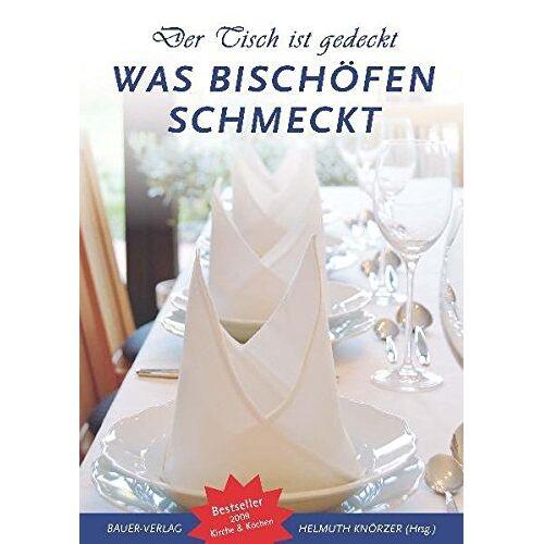 Helmuth Knörzer - Der Tisch ist gedeckt: Was Bischöfen schmeckt - Preis vom 20.10.2020 04:55:35 h
