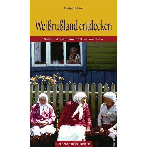 Evelyn Scheer - Weißrußland: Natur und Kultur von Brest bis zum Dnepr - Preis vom 27.02.2021 06:04:24 h