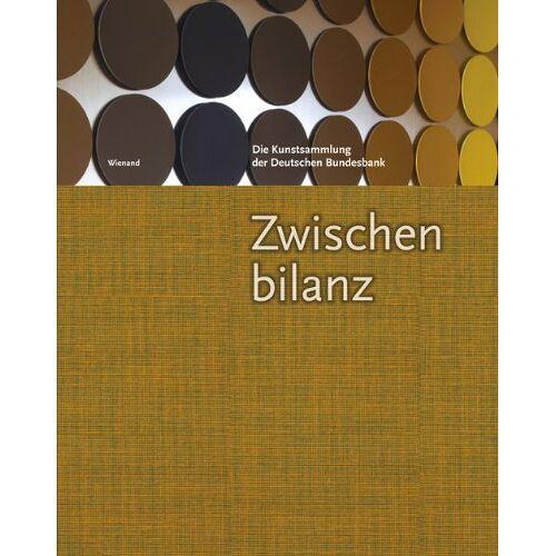 Deutsche Bundesbank - Zwischenbilanz. Die Kunstsammlung der Deutschen Bundesbank: Interim Account. The Art Collection of the Deutsche Bundesbank - Preis vom 21.10.2020 04:49:09 h
