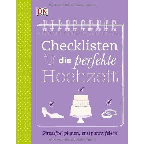 Kathrin Nord - Checklisten für die perfekte Hochzeit: Stressfrei planen, entspannt feiern - Preis vom 19.02.2020 05:56:11 h
