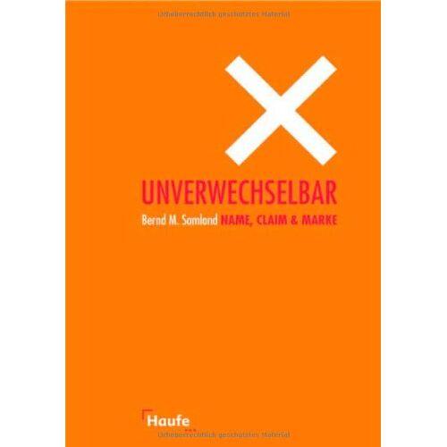 Samland, Bernd M. - Unverwechselbar: Name, Claim & Marke - Preis vom 27.02.2021 06:04:24 h