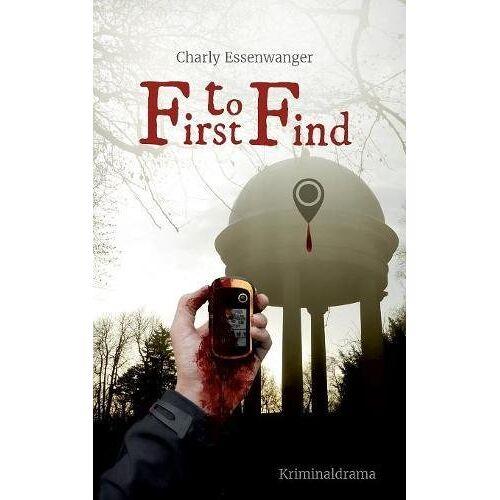 Charly Essenwanger - First to Find - Preis vom 27.02.2021 06:04:24 h