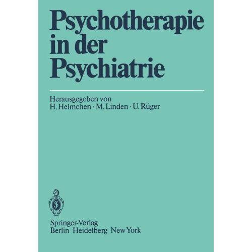 Hanfried Helmchen - Psychotherapie in der Psychiatrie. 21 Abb. und 33 Tabellen. - Preis vom 10.05.2021 04:48:42 h