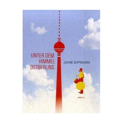 Juhani Seppovaara - Unter dem Himmel Ostberlins - Preis vom 05.09.2020 04:49:05 h