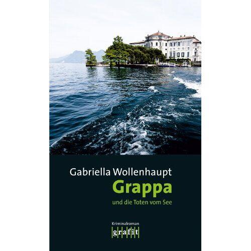 Gabriella Wollenhaupt - Grappa und die Toten vom See - Preis vom 10.04.2021 04:53:14 h