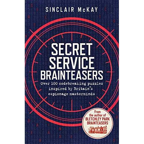 Sinclair McKay - Secret Service Brainteasers: Do you have what it takes to be a spy? - Preis vom 21.01.2021 06:07:38 h