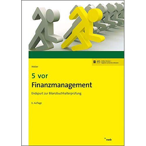 Weber 5 vor Finanzmanagement: Endspurt zur Bilanzbuchhalterprüfung (NWB Bilanzbuchhalter) - Preis vom 12.04.2021 04:50:28 h