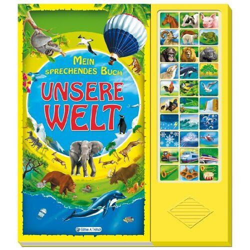 Edition A. Trötsch - Mein sprechendes Buch - Unsere Welt - Preis vom 15.04.2021 04:51:42 h