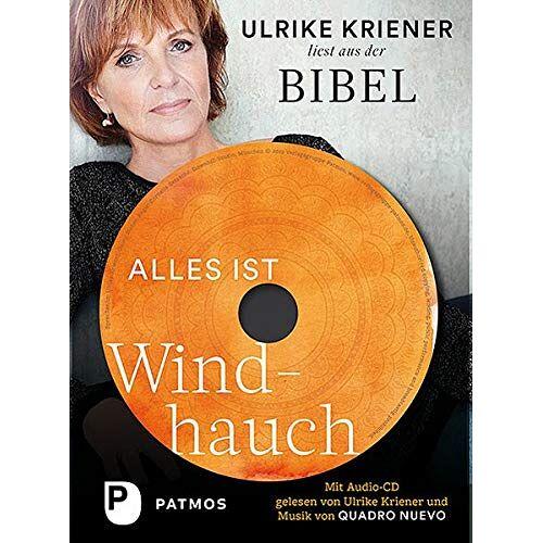 Ulrike Kriener - Alles ist Windhauch: Ulrike Kriener liest aus der Bibel. Mit Audio-CD gelesen von Ulrike Kriener und Musik von Quadro Nuevo - Preis vom 21.04.2021 04:48:01 h
