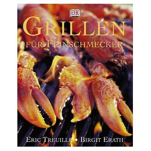 Eric Treuille - Grillen für Feinschmecker - Preis vom 03.09.2020 04:54:11 h