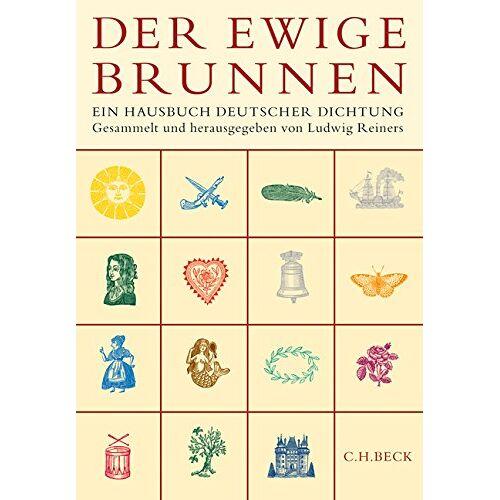 Ludwig Reiners - Der ewige Brunnen: Ein Hausbuch deutscher Dichtung - Preis vom 04.09.2020 04:54:27 h
