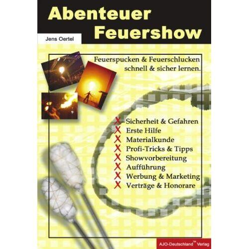 Jens Oertel - Abenteuer Feuershow: Feuerspucken und Feuerschlucken schnell und sicher lernen - Preis vom 06.05.2021 04:54:26 h