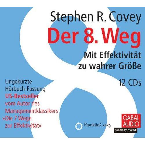 Covey, Stephen R. - Der 8. Weg. Hörbuch 12 CDs: Mit Effektivität zu wahrer Größe - Preis vom 07.05.2021 04:52:30 h