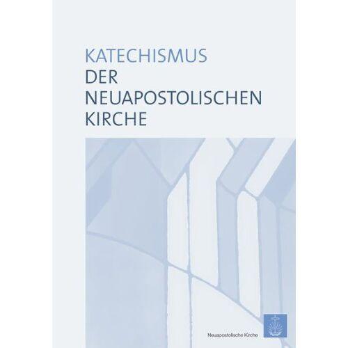 Neuapostolische Kirche International - Katechismus der Neuapostolischen Kirche - Preis vom 05.09.2020 04:49:05 h