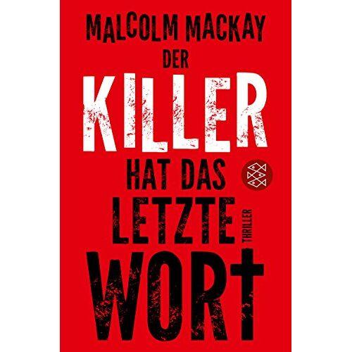 Malcolm Mackay - Der Killer hat das letzte Wort: Thriller - Preis vom 22.02.2021 05:57:04 h