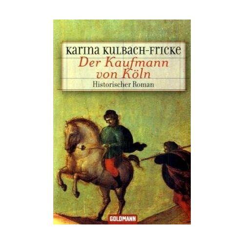 Karina Kulbach-Fricke - Der Kaufmann von Köln. Sonderausgabe. - Preis vom 27.02.2021 06:04:24 h