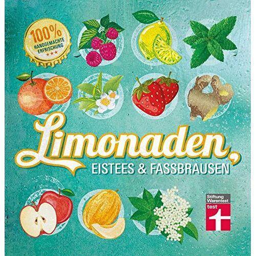 Kirsten Schiekiera - Limonaden, Eistees & Fassbrausen: 100 % handgemachte Erfrischung - Preis vom 05.09.2020 04:49:05 h