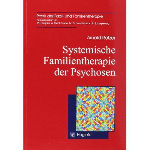 Arnold Retzer - Systemische Familientherapie der Psychosen - Preis vom 10.05.2021 04:48:42 h