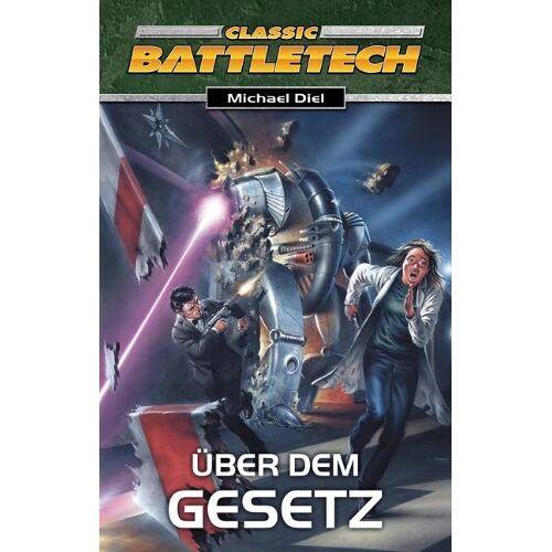 Michael Diel - Über dem Gesetz. Battletech. BattleTech-Roman - Preis vom 08.04.2021 04:50:19 h