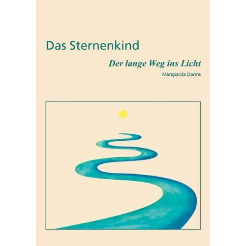 Mengiarda Darms - Das Sternenkind: Der lange Weg ins Licht - Preis vom 11.05.2021 04:49:30 h