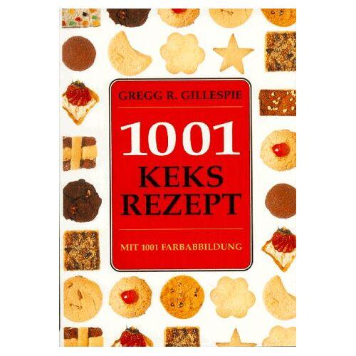Gillespie, Gregg R. - Tausendundein (1001) Keksrezepte - Preis vom 20.01.2021 06:06:08 h