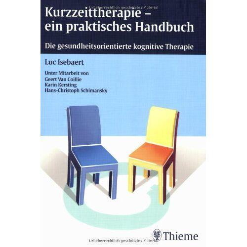 Luc Isebaert - Kurzzeittherapie - ein praktisches Handbuch. Die gesundheitsorientierte kognitive Therapie - Preis vom 23.10.2020 04:53:05 h