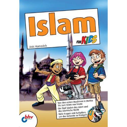 Anis Hamadeh - Islam für Kids: Von den ersten Muslimen in Mekka bis zum Islam von heute - Preis vom 04.10.2020 04:46:22 h