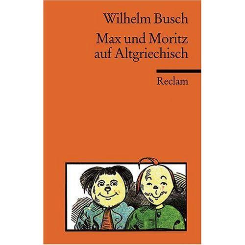 Wilhelm Busch - Max und Moritz auf Altgriechisch - Preis vom 11.05.2021 04:49:30 h