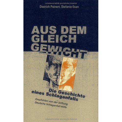Dietrich Peinert - Aus dem Gleichgewicht: Die Geschichte eines Schlaganfalls - Preis vom 15.05.2021 04:43:31 h