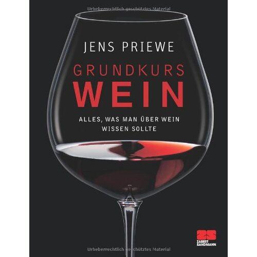 Jens Priewe - Grundkurs Wein: Alles, was man über Wein wissen sollte - Preis vom 05.09.2020 04:49:05 h