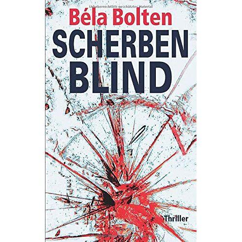Béla Bolten - Scherbenblind (Berg und Thal ermitteln, Band 25) - Preis vom 17.04.2021 04:51:59 h